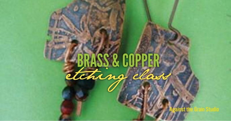Brass and Copper Etching Class - Against The Grain Studio @ Against The Grain Walk In Art Studio | Granbury | Texas | United States
