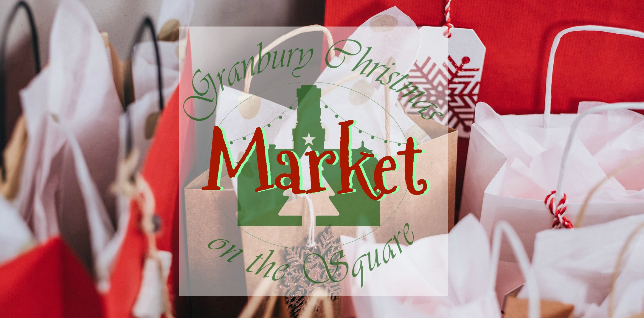 Christmas Market at the Plaza @ Granbury Square Plaza